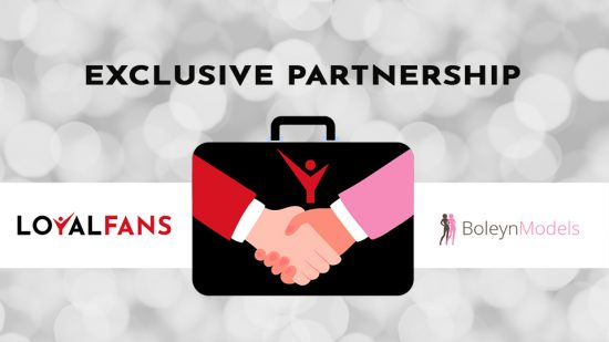 Loyalfans, Boleyn Models Announce Exclusive Partnership