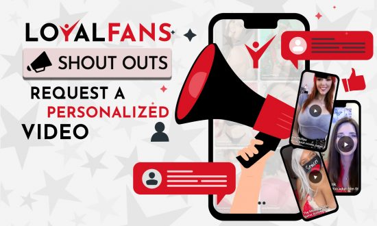 Introducing Loyalfans' Newest Feature: Shout Outs